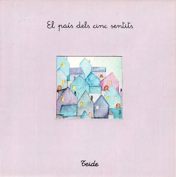 El_Pais_dels_Cinc_Sentits_escrit_per_Enric_Larreula_editorial_Teide
