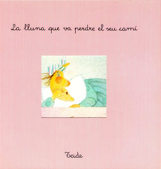 La_Lluna_que_va_Perdre_el_Seu_Cami_escrit_per_Enric_Larreula_editorial_Teide