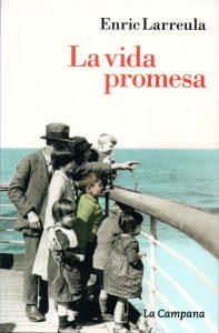 la-vida-promesa_nou_llibre_publicat_al_2020_per_Enric_Larreula_Ed-La_Campana