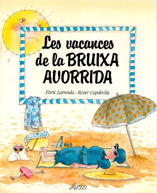 Enric_Larreula_contes_Les_vacances_de_la_Bruixa_Avorrida